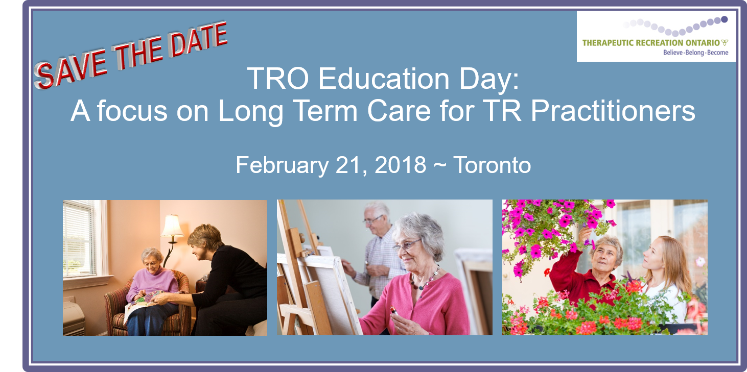 TRO Education Day: A focus on Long Term are for TR Practitioners February 21, 2018 -Toronto